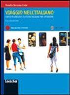 Viaggio Nell'Italiano: Manuale Per Lo…