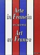 Arte in Francia : 1970-1993 by Renato…