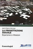 La progettazione sociale. Esperienze e…