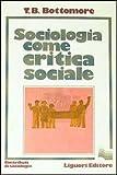 Thomas B. Bottomore: Sociologia come critica sociale