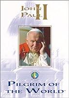 John Paul II Pilgrim of the World by Juan…