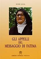 Gli appelli del messaggio di Fatima by Lucia