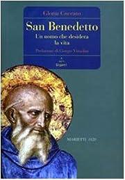 San Benedetto. Un uomo che desidera la vita…