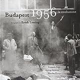 Erich Lessing: Budapest 1956. La rivoluzione