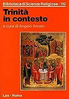Trinita in contesto / by Angelo Amato