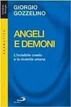 Angeli e demoni : l'invisibile creato e…