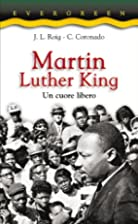 Martin Luther King. Un cuore libero by…