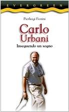 Carlo Urbani: inseguendo un sogno by…