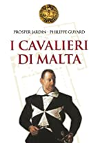 I cavalieri di Malta by Prosper Jardin