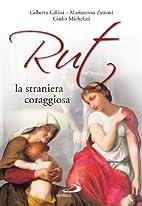Rut, la straniera coraggiosa by Mariateresa…