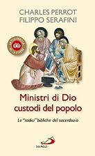 Ministri di Dio custodi del popolo. Le…