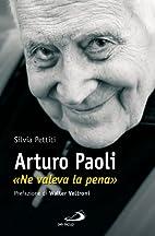 Arturo Paoli. «Ne valeva la…