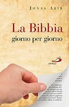 La Bibbia giorno per giorno by Jonas Abib