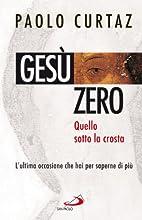 Gesù zero by Paolo Curtaz