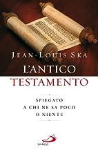 L'Antico Testamento. Spiegato a chi ne…
