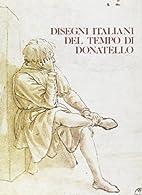 Disegni italiani del tempo di Donatello:…