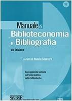 Manuale di biblioteconomia e bibliografia.…