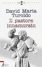 Il pastore innamorato by David M. Turoldo
