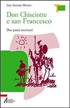 Don Chisciotte e san Francesco: due pazzi…