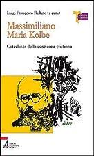 Massimiliano Maria Kolbe. Catechista della…