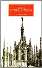 Milano, esoterismo e mistero: un viaggio fra…
