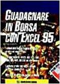 Guadagnare in borsa con Excel 95 by Maurizio…
