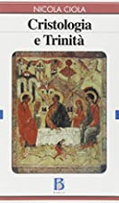 Cristologia e Trinità by Nicola Ciola