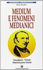 Medium e fenomeni medianici : guarigioni,…