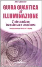 Guida quantica all'illuminazione.…