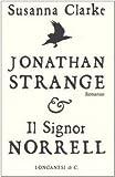 Susanna Clarke: Jonathan Strange & il signor Norrell (copertina bianca)