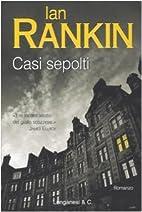 Casi sepolti: romanzo by Ian Rankin