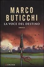 La voce del destino by Marco Buticchi