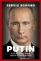 Putin e la ricostruzione della grande Russia…