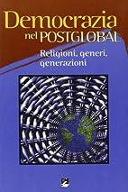 Democrazia nel postglobal: religioni,…