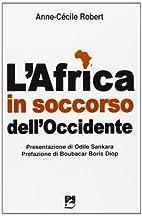 L'Africa in soccorso dell'Occidente by…