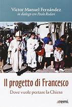 Il progetto di Francesco: dove vuole portare…