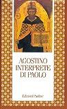 Augustine: Agostino interprete di Paolo ;: Commento di alcune questioni tratte dalla Lettera ai Romani ; Commento incompiuto della Lettera ai Romani (Letture Cristiane del Primo Millennio)