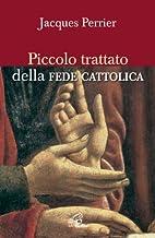 Piccolo trattato della fede cattolica by…