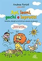 Api, leoni, gechi e leprotti. Metafore,…