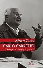 Carlo Carretto. L'impegno, il silenzio,…