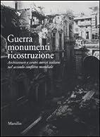 Guerra, monumenti, ricostruzione:…