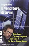 Hugh Laurie: Il venditore di armi