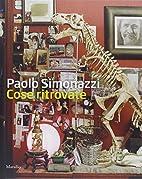 Paolo Simonazzi. Cose ritrovate