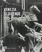 Venezia si difende, 1915-1918: immagini…