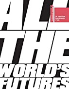 All the World's Futures: 56 International…