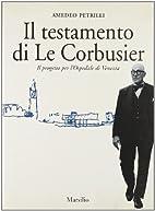 Il testamento di Le Corbusier: il progetto…