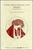 Medea: variazioni sul mito by Maria Grazia…