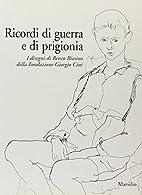 Ricordi di guerra e di prigionia : i disegni…