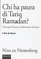 Chi ha paura di Tariq Ramadan?: l'Europa di…