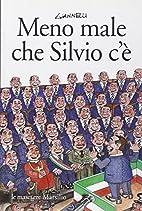 Meno male che Silvio c'è by Emilio…